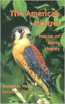 The American Kestrel: Falcon of Many Names - Roland H. Wauer, William S. Clark