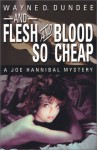 And Flesh and Blood So Cheap - Wayne D. Dundee