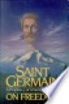 Pearls of Wisdom, 1977: St. Germain - On Freedom - Elizabeth Clare Prophet