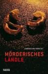 Mörderisches Ländle - Gudrun Weitbrecht, Gunter Gerlach, Susanne Mischke