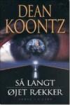 Så langt øjet rækker - Dean Koontz
