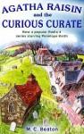Agatha Raisin and the Curious Curate - M.C. Beaton