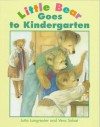 Ltle Bear Goes To Kindergarten (Little Bear Collection) - Jutta Langreuter, Vera Sobat