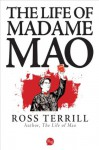 The Life of Madame Mao - Ross Terrill