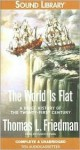 The World Is Flat: A Brief History of the Twenty-First Century - Thomas L. Friedman