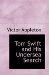 Tom Swift and His Undersea Search - Victor Appleton