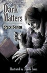 Dark Matters - Bruce Boston, Daniele Serra