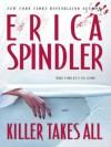 Killer Takes All - Erica Spindler