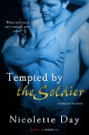 Tempted by the Soldier - Nicolette Day