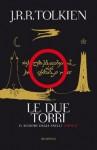 Le due torri (Il signore degli anelli, #2) - J.R.R. Tolkien