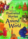 Illustrated Stories from Around the World - Various, Lesley Sims