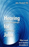 Hearing for John: Defying the Challenges of Hearing Loss - John Mills
