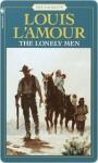 The Lonely Men - Louis L'Amour