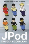 J Pod: A Novel By - Douglas Coupland