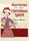 Survival of the Christmas Spirit - Aimee Horton