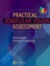 Practical Binocular Vision Assessment: A Practical Guide [With Video Clips of Eye Movements] - Frank Eperjesi, Michelle M. Rundstrom