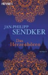 Das Herzenhören: Roman (German Edition) - Jan-Philipp Sendker