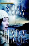 Steal Away (Teri Blake-Addison Mystery Series) - Linda Hall