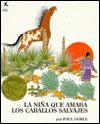 La Nina Que Amaba Los Caballos Salvajes: (Girl Who Loved Wild Horses, The) - Paul Goble, Clarita Kohen