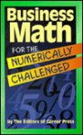 Business Math for the Numerically Challenged - Career Press, Inc Staff Career Press