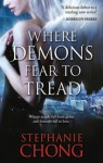 Where Demons Fear to Tread - Stephanie Chong