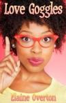 Love Goggles - Elaine Overton