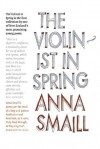The Violinist in Spring - Anna Smaill
