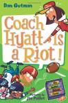 Coach Hyatt Is a Riot! - Dan Gutman, Jim Paillot