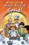 Anyone Can Eat Squid! - Phyllis Reynolds Naylor, Marcy Dunn Ramsey
