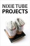 Nixie Tube Projects - Instructables Authors