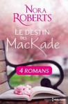 Le destin des MacKade - L'intégrale (Nora Roberts) (French Edition) - Nora Roberts