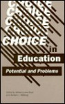 Choice in Education: Potential and Problems - William Lowe Boyd, Herbert J. Walberg