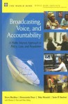 Broadcasting, Voice, and Accountability: A Public Interest Approach to Policy, Law, and Regulation - Steve Buckley, Kreszentia Duer, Toby Mendel