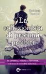 La collezionista di profumi proibiti (eNewton Narrativa) - Kathleen Tessaro