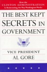 The Best Kept Secrets in Government: How the Clinton Administration Is Reinventing the Way Washington Works - Al Gore