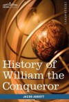 History Of William The Conqueror: Makers Of History - Jacob Abbott