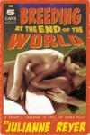 Breeding at the End of the World - Julianne Reyer