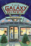 The Galaxy Diner - Susan Nastasic, Laura J. Bryant