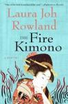 The Fire Kimono (Sano Ichiro Novels) - Laura Joh Rowland