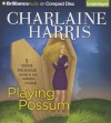 Playing Possum Anthology - Angela Dawe, Natalie Ross, Charlaine Harris, Amanda Ronconi