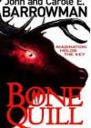 Bone Quill - Carole E. Barrowman, John Barrowman
