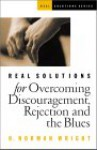 Real Solutions for Overcoming Discouragement, Rejection, and the Blues - H. Norman Wright
