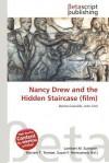 Nancy Drew and the Hidden Staircase (Film) - Lambert M. Surhone, Mariam T. Tennoe, Susan F. Henssonow