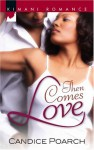 Then Comes Love - Candice Poarch