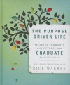 The Purpose Driven Life: Selected Thoughts & Scriptures for the Graduate - Rick Warren