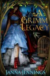 A Grimm Legacy (Grimm Tales) - Janna Jennings