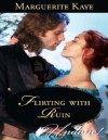 Flirting with Ruin (Mills & Boon Historical Undone) (Castonbury Park Prequel Short Story) - Marguerite Kaye