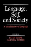 Language, Self, and Society: A Social History of Language - Peter Burke