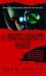 A gentleman's game: a queen & country novel - Greg Rucka