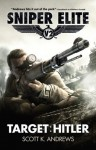 Sniper Elite: Target Hitler - Scott K. Andrews